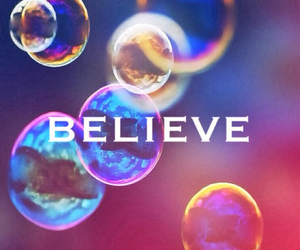 believe and bubbles image