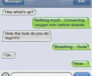 funny, text, and breathing image
