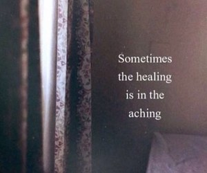 healing, quote, and aching image