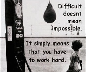 difficult, quote, and work hard image
