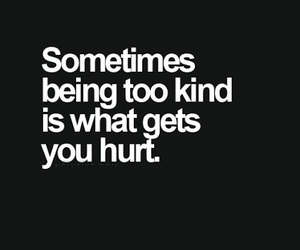 hurt, kind, and quote image