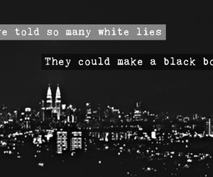 white and black, white lies, and my quotes image