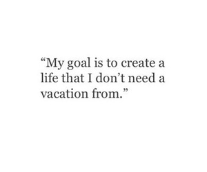 goals, good life, and vacation image
