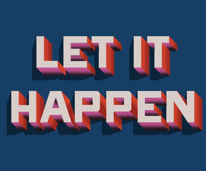 quotes, let it happen, and tumblr image