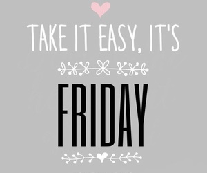 Easy, friday, and it image