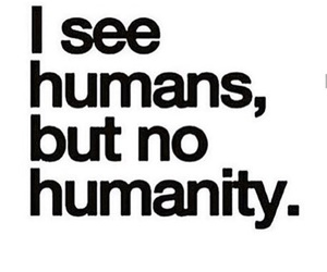 humans, humanity, and quotes image
