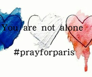 you are not alone and prayforparis image