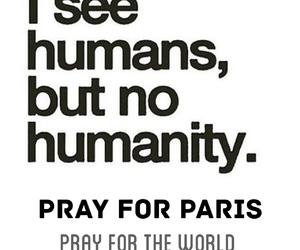pray for paris, prayforparis, and humanity image