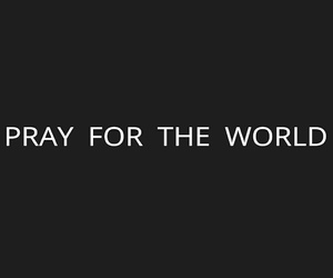 pray and pray for the world image