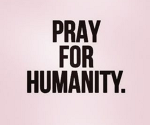 humanity and pray for paris image