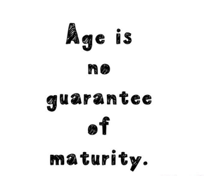 age, quote, and maturity image