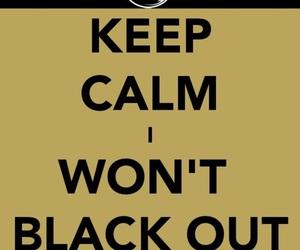 breathe carolina, keep calm, and i won't black out image