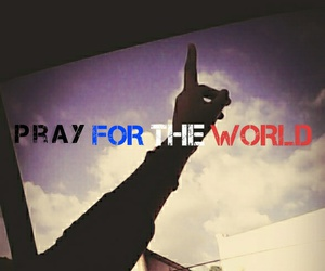 pray for the world, pray for paris, and pray for the good world. image