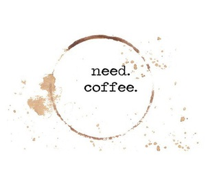 coffee, morning, and need image