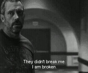broken, dr house, and quote image