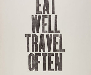 quotes, travel, and eat image