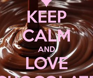 chocolate and keep calm image