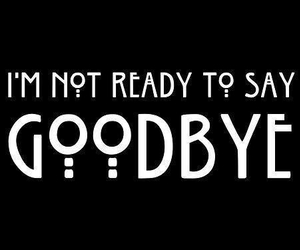 goodbye, american horror story, and ahs image