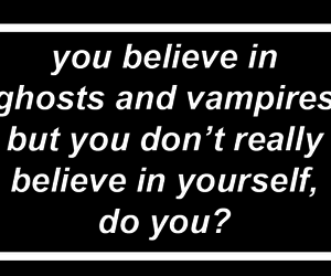 believe, quotes, and vampire image