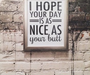 butt, quotes, and day image