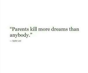 Dream, parents, and quotes image