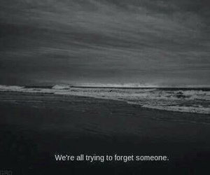 forget, quotes, and sad image
