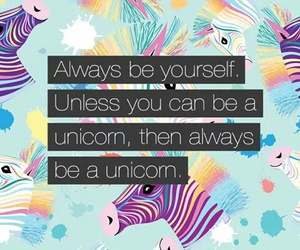 unicorn, quote, and colours image