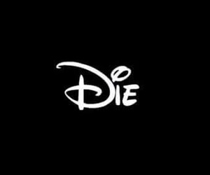 die, disney, and text image