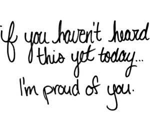 proud, quote, and you image