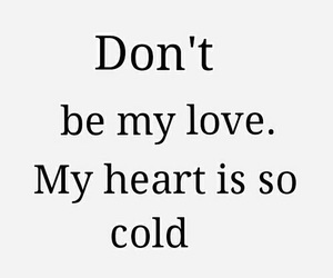quote, cold, and heart image