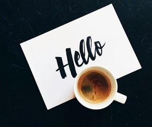 coffee, hello, and morning image