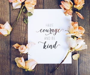 courage, quote, and flowers image