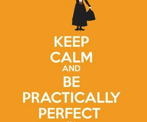 keep calm, Mary Poppins, and every way image
