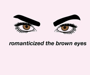 eyes, quote, and brown eyes image