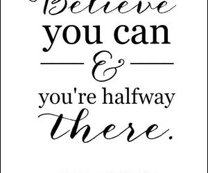 believe, inspiration, and life quotes image