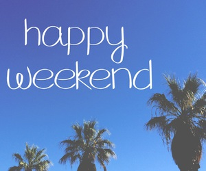 weekend, happy weekend, and palm trees image