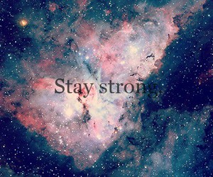 stay strong, strong, and galaxy image