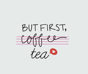 te, but first, and tea image