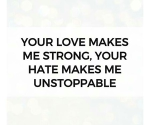 hate, strong, and unstoppable image