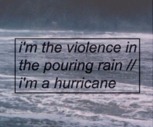 grunge, quote, and hurricane image