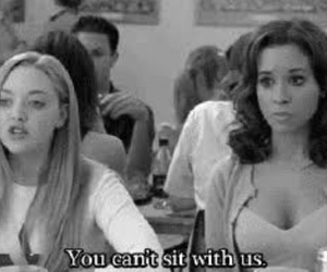 mean girls, quote, and you can't sit with us image