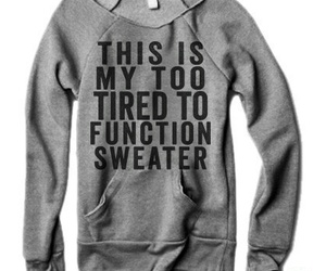 clothes, sweater, and too tired image