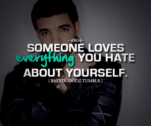 Drake, everything, and loves image