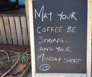 coffee, good morning, and monday image