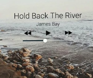 james bay, hold back the river, and back image