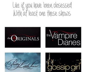 The Originals, gossip girl, and pretty little liars image