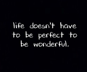 life, quotes, and perfect image