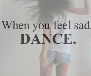dance, sad, and quote image