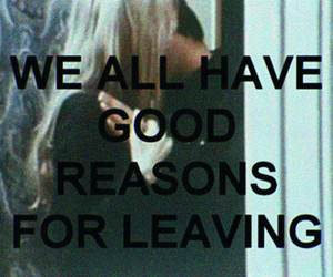 quote, leaving, and reason image
