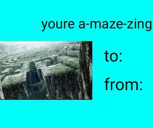 valentines card and maze runner image